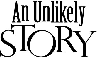 An Unlikely Story