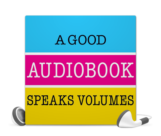 A Good Audiobook Speaks Volumes