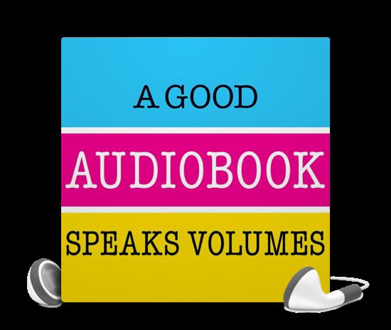 A Good Audiobook Speaks Volumes