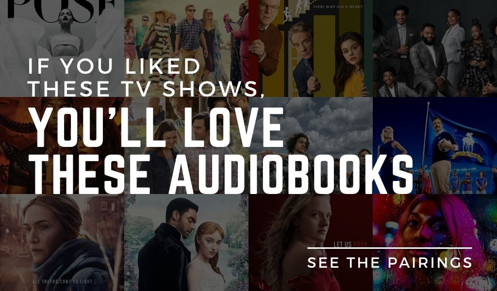 If You Like These TV Shows, Try These Audiobooks