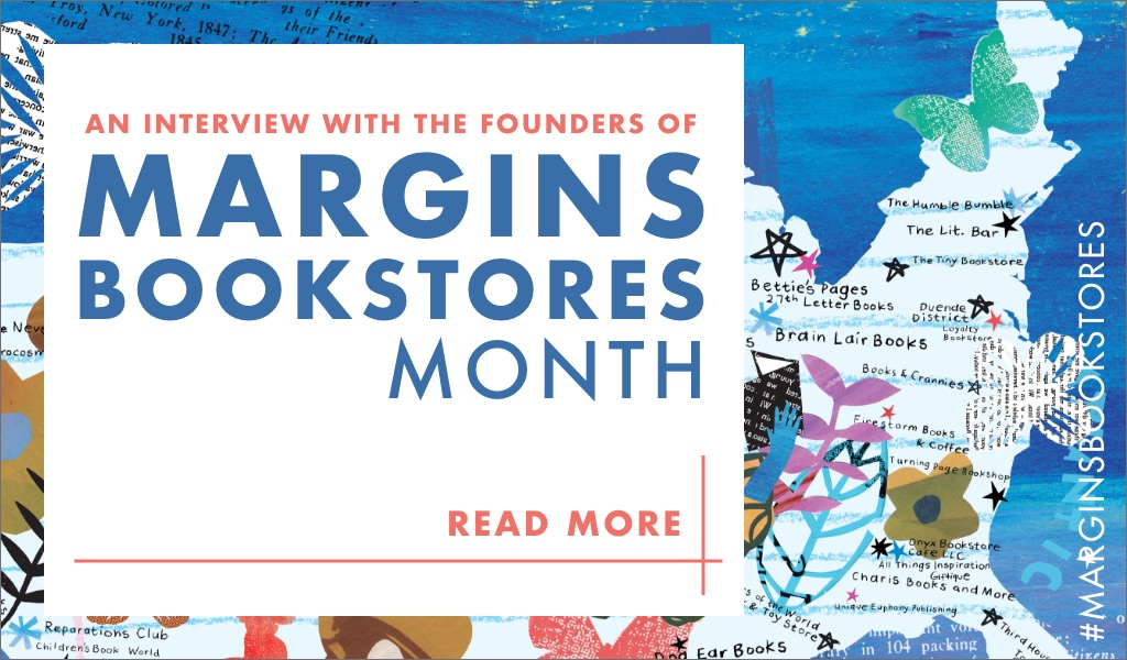 An Interview with the Founders of Margins Bookstores Month