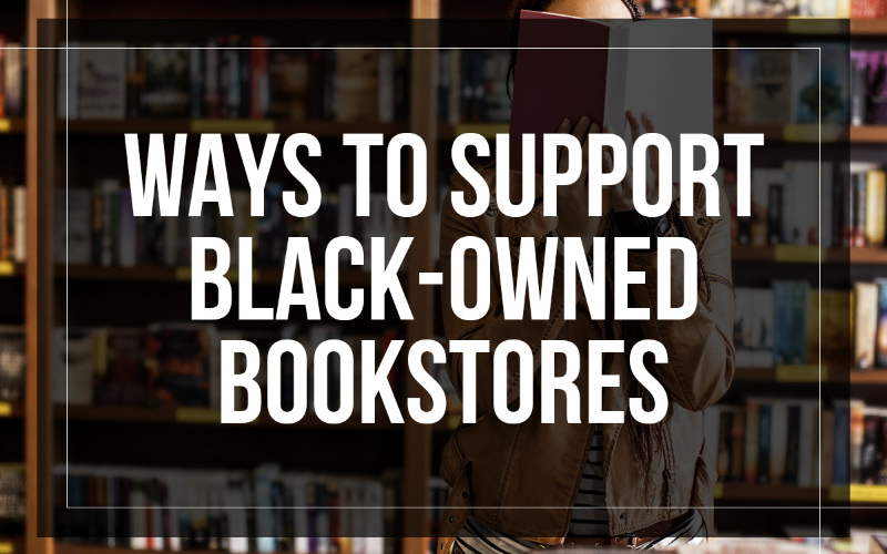 Ways to Support Black-Owned Bookstores