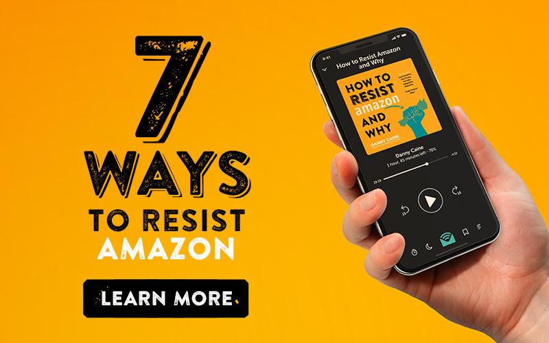 7 Ways to Resist Amazon