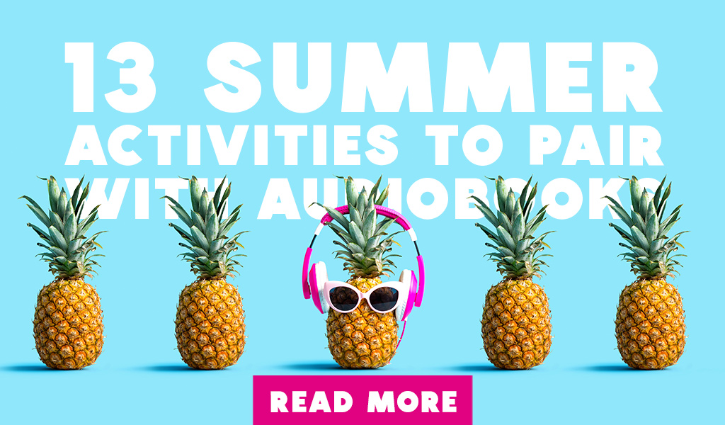 13 Summer Activities to Pair with Audiobooks