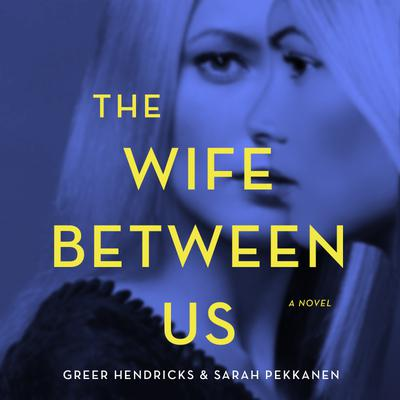 The Wife Between Us (45-Minute Excerpt)