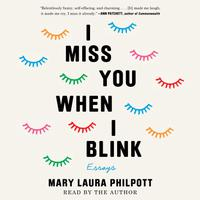 I Miss You When I Blink (11-Minute Excerpt)