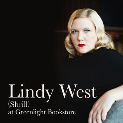Lindy West (Shrill) at Greenlight Bookstore
