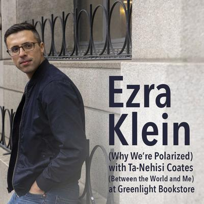 Ezra Klein (Why We're Polarized) with Ta-Nehisi Coates (Between the World and Me) at Greenlight Bookstore