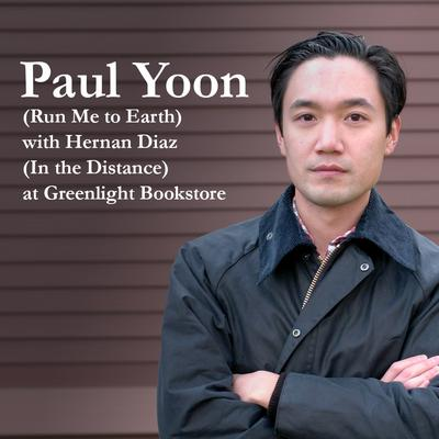 Paul Yoon (Run Me to Earth) with Hernan Diaz (In the Distance) at Greenlight Bookstore