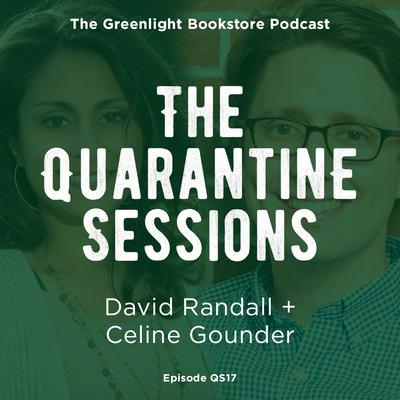 Quarantine Session #17: David Randall + Celine Gounder