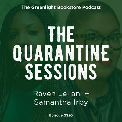 Quarantine Session #20: Raven Leilani + Samantha Irby