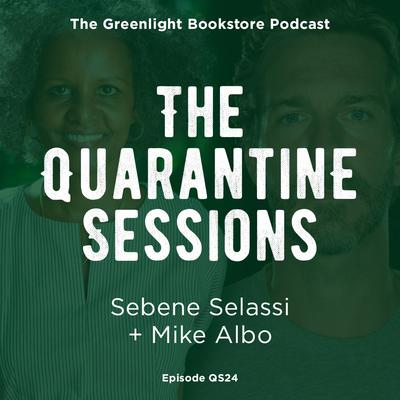 Quarantine Session #24: Sebene Selassi + Mike Albo