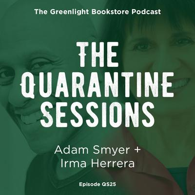 Quarantine Session #25: Adam Smyer + Irma Herrera