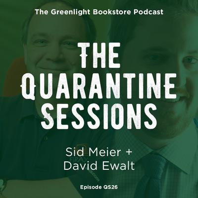 Quarantine Session #26: Sid Meier + David Ewalt