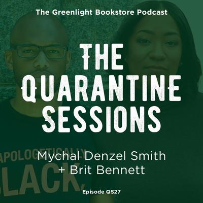 Quarantine Session #27: Mychal Denzel Smith + Brit Bennett