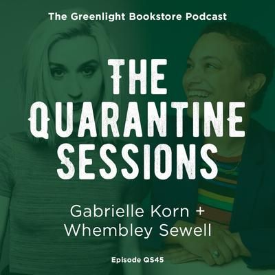 Quarantine Session #45: Gabrielle Korn + Whembley Sewell