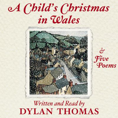 A Child's Christmas In Wales - Abridged