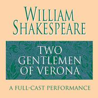 The Two Gentlemen of Verona - Abridged