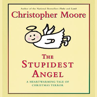 The Stupidest Angel - Abridged