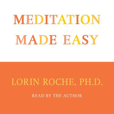 Meditation Made Easy - Abridged