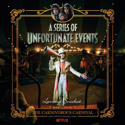Series of Unfortunate Events #9: The Carnivorous Carnival - Abridged
