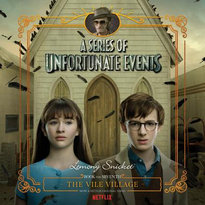 Series of Unfortunate Events #7: The Vile VillageDA - Abridged