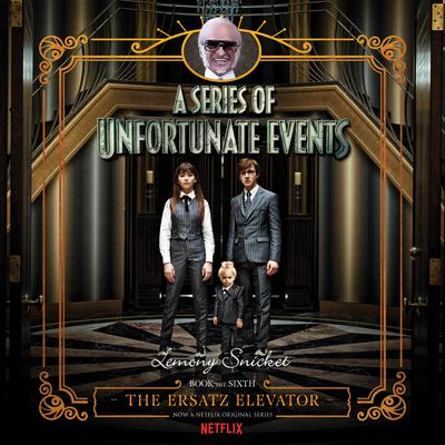 Series of Unfortunate Events #6: The Ersatz Elevator - Abridged