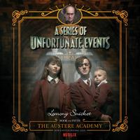 Series of Unfortunate Events #5: The Austere Academy - Abridged