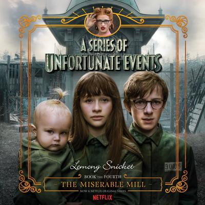Series of Unfortunate Events #4: The Miserable Mill - Abridged