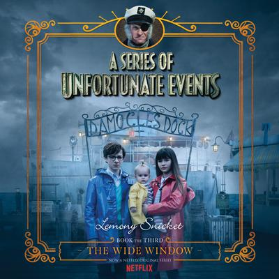 Series of Unfortunate Events #3: The Wide Window - Abridged