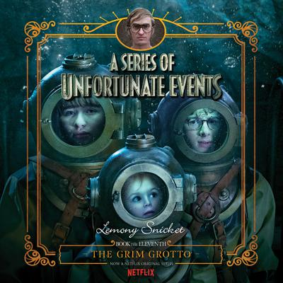 Series of Unfortunate Events #11: The Grim Grotto - Abridged