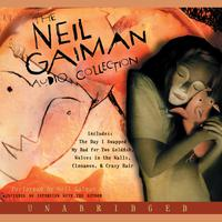The Neil Gaiman Audio Collection - Abridged