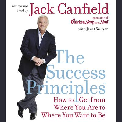 The Success Principles(TM) - Abridged