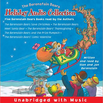 The Berenstain Bears Holiday Audio Collection - Abridged
