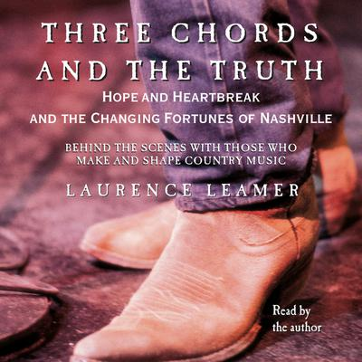 THREE CHORDS AND THE TRUTH - Abridged