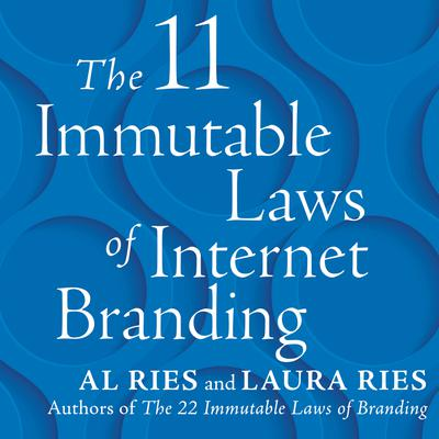 The 11 Immutable Laws of Internet Branding - Abridged