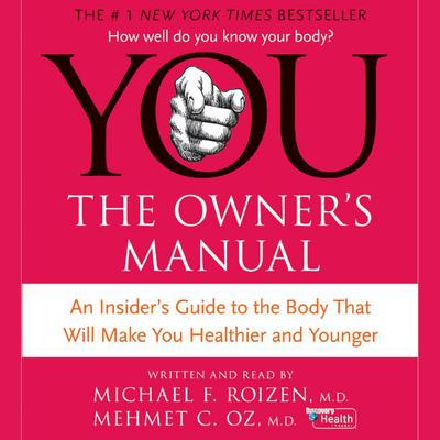 YOU: The Owner's Manual - Abridged