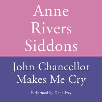 JOHN CHANCELLOR MAKES ME CRY - Abridged