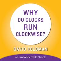 WHY DO CLOCKS RUN CLOCKWISE - Abridged