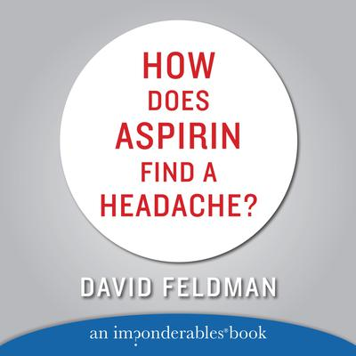 HOW DOES ASPIRIN FIND A HEADACHE - Abridged