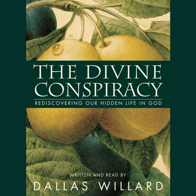The Divine Conspiracy - Abridged
