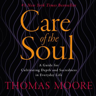 Care of the Soul - Abridged
