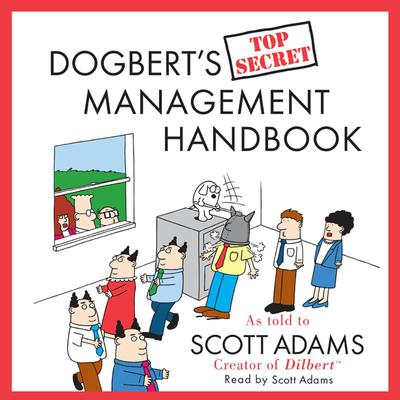 Dogbert's Top Secret Management Handbook - Abridged