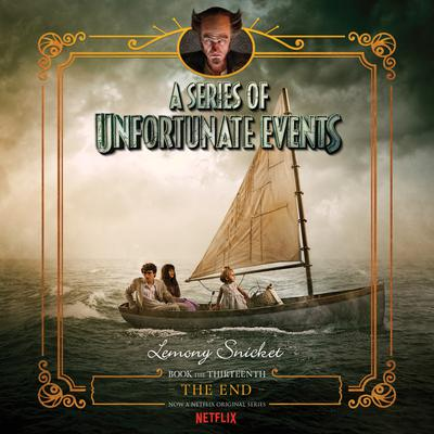 A Series of Unfortunate Events #13: The End - Abridged