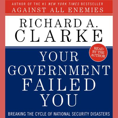 Your Government Failed You - Abridged