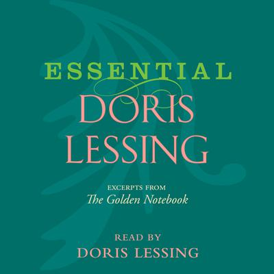 Essential Doris Lessing - Abridged