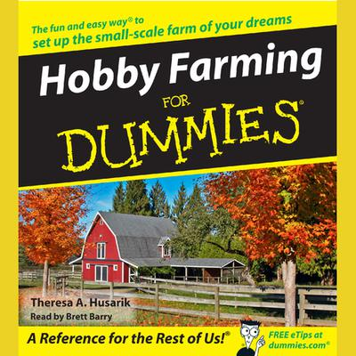 Hobby Farming for Dummies - Abridged