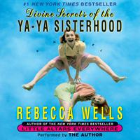 Divine Secrets of the Ya-Ya Sisterhood - Abridged