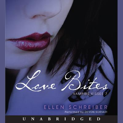 Vampire Kisses 7: Love Bites