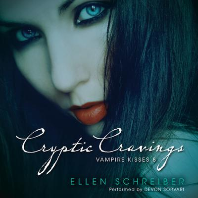Vampire Kisses 8: Cryptic Cravings